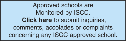 Approved schools are Monitored by ISCC. Click here to submit inquires, comments, accolades or complaints concerning any ISCC approved school.
